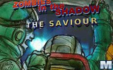 Zombies In The Shadow - The Saviour