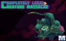 Completly Legal Creature Massacre