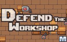 Defend the Workshop